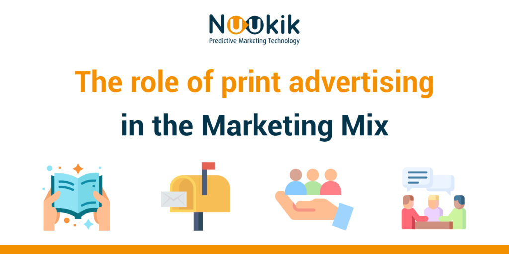 The role of print advertising in the marketing mix